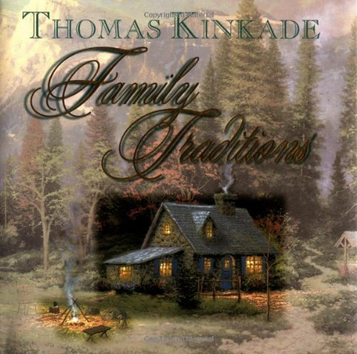 Thomas Kinkade Family Traditions Special Edition