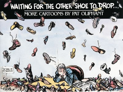 Pat Oliphant Waiting For The Other Shoe To Drop... More Cartoons By Pat Oliphant Original