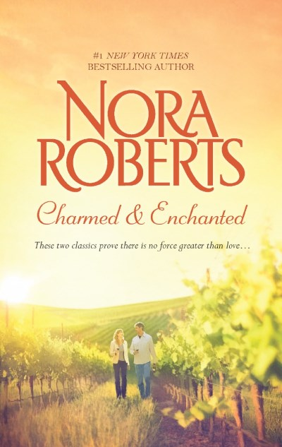 Nora Roberts Charmed & Enchanted