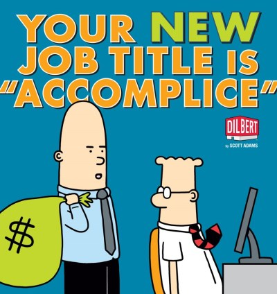 "Scott Adams Your New Job Title Is ""accomplice"" A Dilbert Book Original"