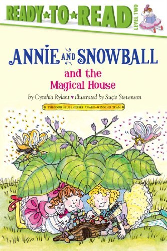 Cynthia Rylant Annie And Snowball And The Magical House