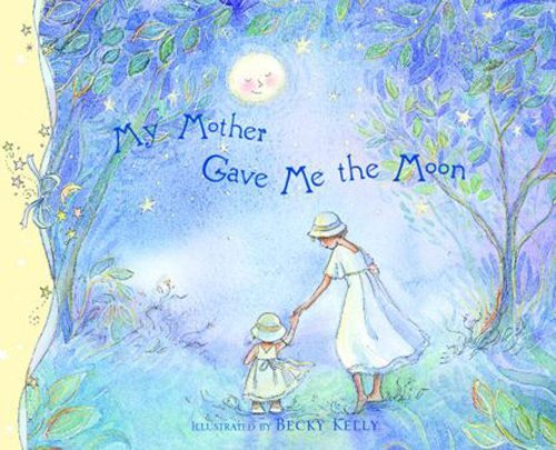Becky Kelly My Mother Gave Me The Moon