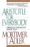 Mortimer J. Adler Aristotle For Everybody