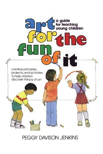 Peggy Davison Jenkins Art For The Fun Of It A Guide For Teaching Young Children