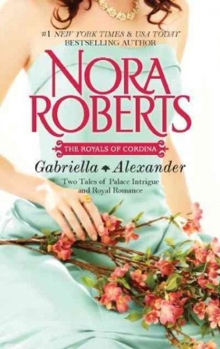 Nora Roberts Gabriella & Alexander Affaire Royale\command Performance