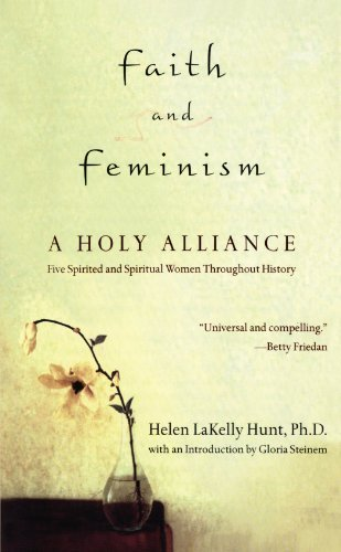 Helen Lakelly Hunt Faith And Feminism A Holy Alliance