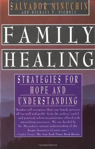 Salvador Minuchin Family Healing Strategies For Hope And Understanding