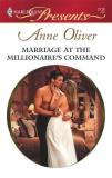 Anne Oliver Marriage At The Millionaire's Command (harlequin P