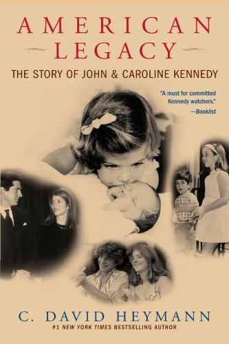 C. David Heymann American Legacy The Story Of John & Caroline Kennedy