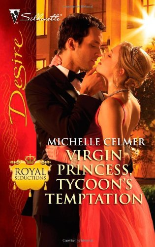 Michelle Celmer Virgin Princess Tycoon's Temptation (silhouette D