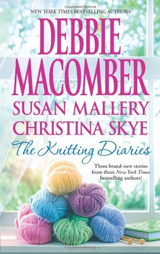 Debbie Macomber The Knitting Diaries The Twenty First Wish\coming Unraveled\return To