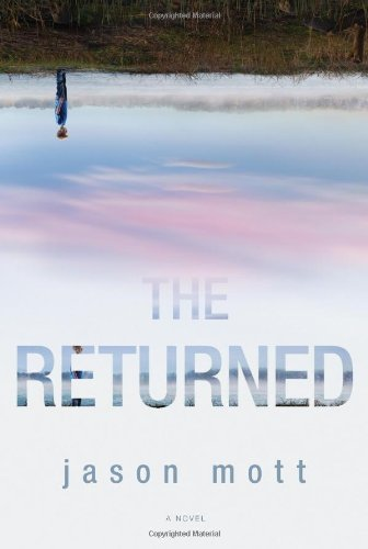 Jason Mott The Returned