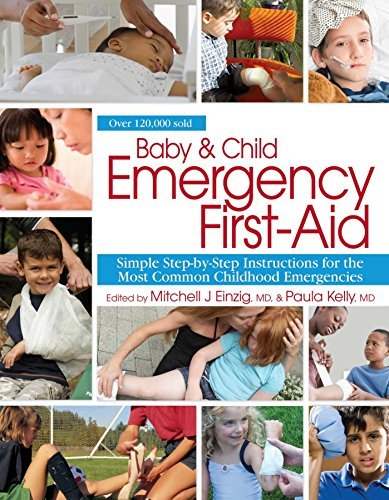 Mitchell J. Einzing Md Baby & Child Emergency First Aid Simple Step By Step Instructions For The Most Com
