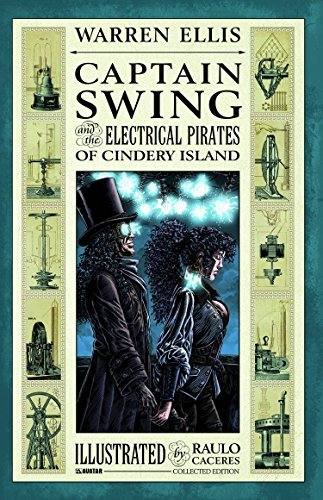 Warren Ellis Captain Swing And The Electrical Pirates Of Cinder