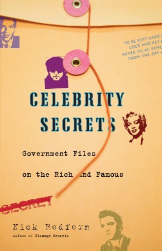 Nick Redfern Celebrity Secrets Official Government Files On The Rich And Famous
