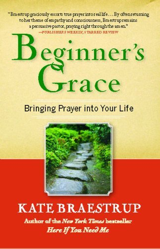 Kate Braestrup Beginner's Grace Bringing Prayer Into Your Life