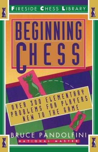 Bruce Pandolfini Beginning Chess Over 300 Elementary Problems For Players New To T