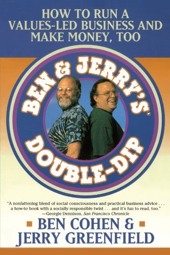 Jerry Greenfield Ben Jerry's Double Dip How To Run A Values Led Business And Make Money T Revised