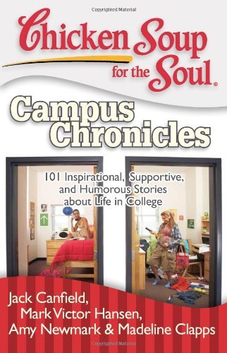Jack Canfield Chicken Soup For The Soul Campus Chronicles 101 Inspirational Supportive