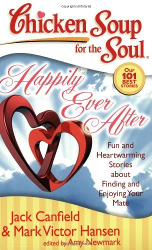 Jack Canfield Happily Ever After Fun And Heartwarming Stories About Finding And En