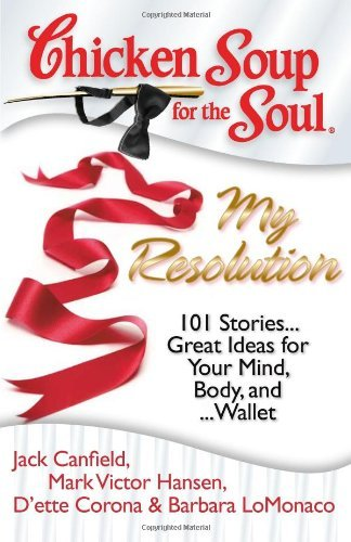 Jack Canfield Chicken Soup For The Soul My Resolution 101 Stories... Great Ideas For You