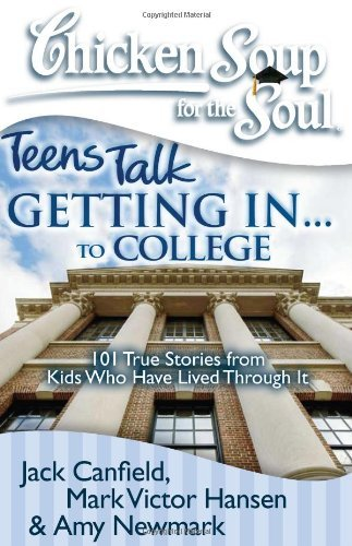 Jack Canfield Getting In... To College 101 True Stories From Kids Who Have Lived Through