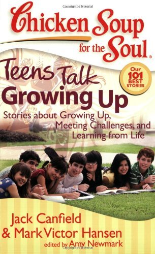 Jack Canfield Teens Talk Growing Up Stories About Growing Up Meeting Challenges And
