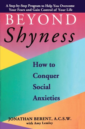 Jonathan Berent Beyond Shyness How To Conquer Social Anxiety Step How To Conque
