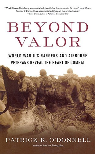 Patrick K. O'donnell Beyond Valor World War Ii's Ranger And Airborne Veterans Revea