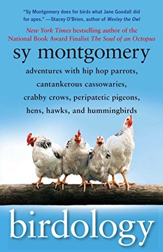 Sy Montgomery Birdology Adventures With Hip Hop Parrots Cantankerous Cas