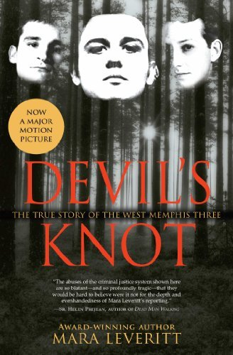 Mara Leveritt Devil's Knot The True Story Of The West Memphis Three