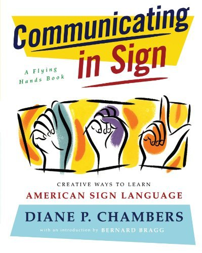 Diane P. Chambers Communicating In Sign Creative Ways To Learn American Sign Language (as Original