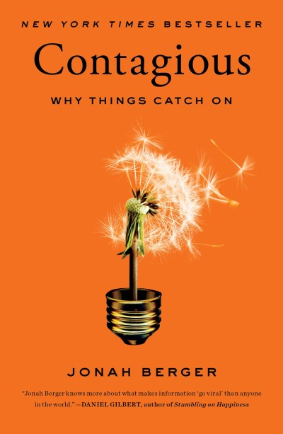 Jonah Berger Contagious Why Things Catch On