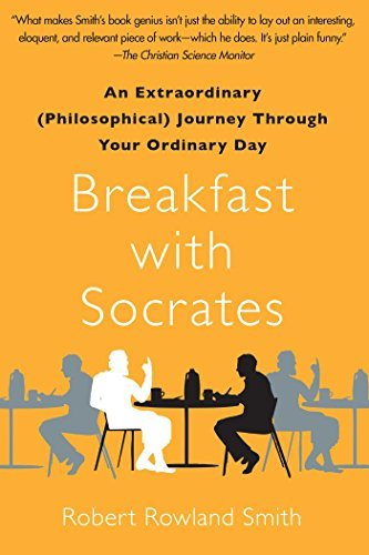 Robert Rowland Smith Breakfast With Socrates An Extraordinary (philosophical) Journey Through