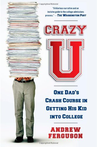 Andrew Ferguson Crazy U One Dad's Crash Course In Getting His Kid Into Co