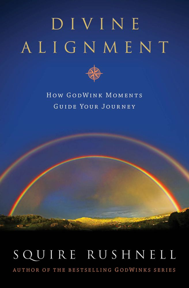 Squire Rushnell Divine Alignment How Godwink Moments Guide Your Journey