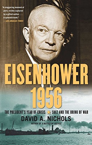 David A. Nichols Eisenhower 1956 The President's Year Of Crisis Suez And The Brin
