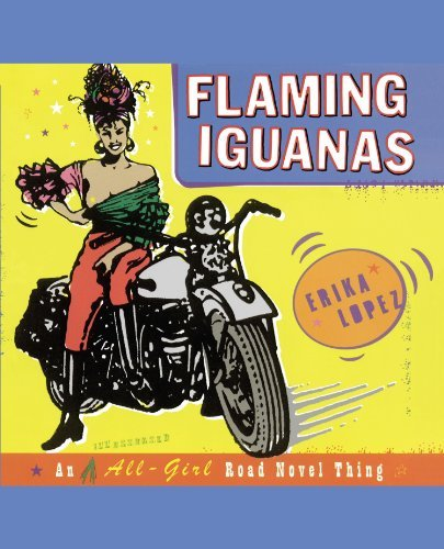 Erika Lopez Flaming Iguanas An Illustrated All Girl Road Novel Thing