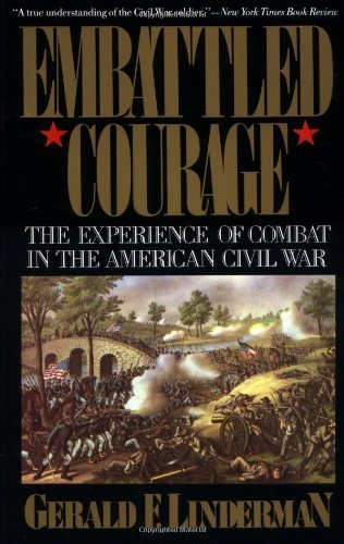 Gerald Linderman Embattled Courage The Experience Of Combat In The American Civil Wa