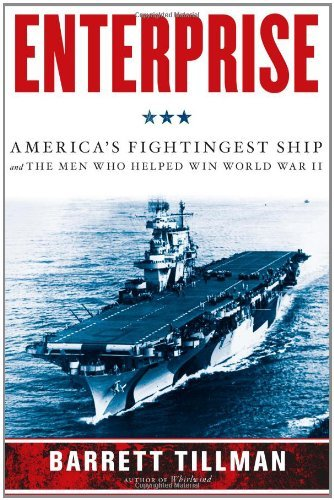 Barrett Tillman Enterprise America's Fightingest Ship And The Men Who Helped