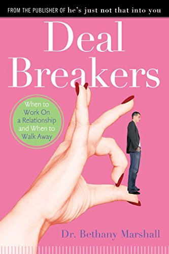 Bethany Marshall Deal Breakers When To Work On A Relationship And When To Walk A Reprint