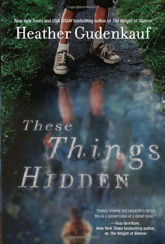 Heather Gudenkauf These Things Hidden A Novel Of Suspense