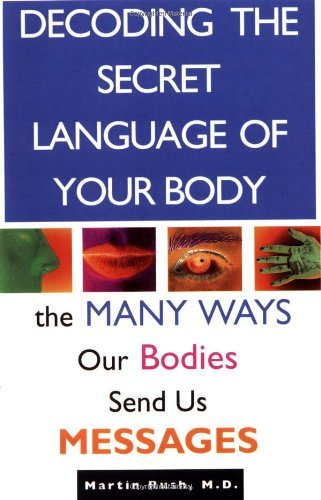 Martin Rush Decoding The Secret Language Of Your Body The Many Ways Our Bodies Send Us Messages