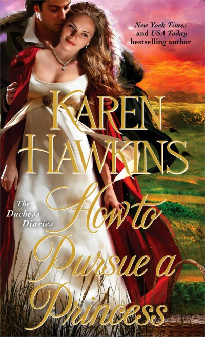 Karen Hawkins How To Pursue A Princess