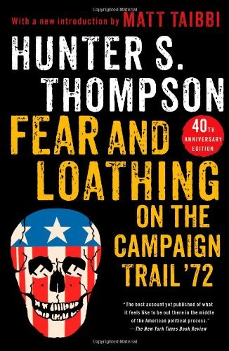 Hunter S. Thompson Fear And Loathing On The Campaign Trail '72 0040 Edition;anniversary