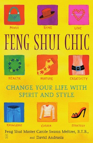 Carole Meltzer Feng Shui Chic Change Your Life With Spirit And Style