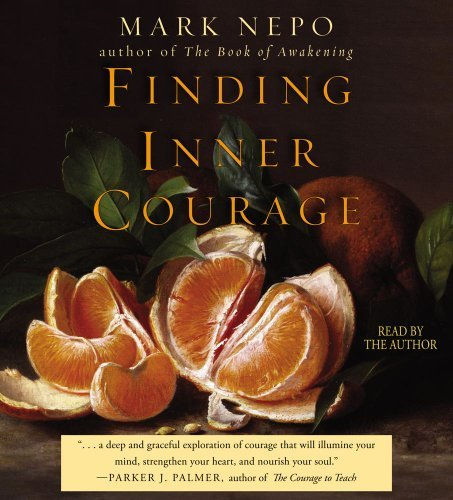 Mark Nepo Finding Inner Courage