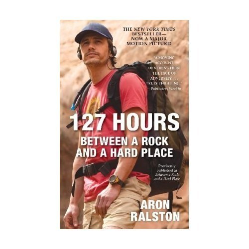 Aron Ralston 127 Hours Between A Rock And A Hard Place