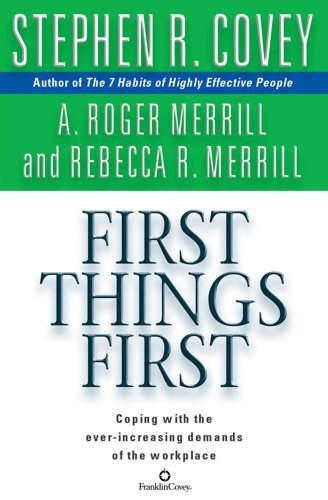 Covey Stephen R. First Things First Abridged