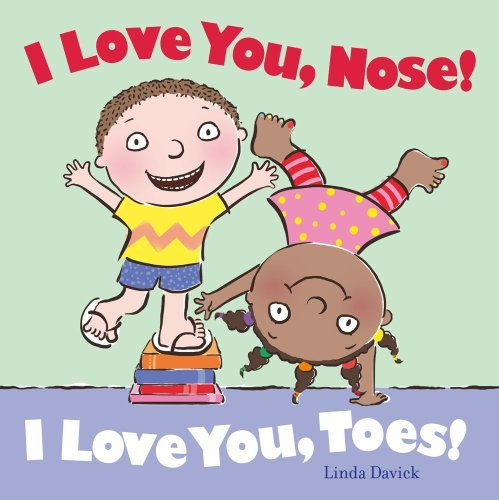 Linda Davick I Love You Nose! I Love You Toes!